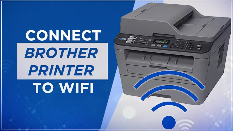 Ways to Connect Brother Printer to Wifi Setup- Complete Guide