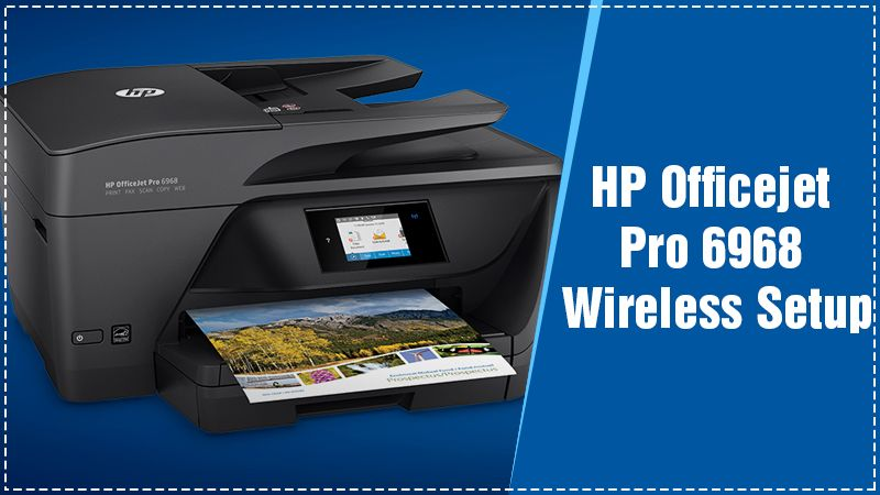Get One-Stop HP Officejet Pro 6968 Wireless Setup Guide|HP Driver