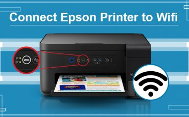 How to Connect Epson Printer to Wi-Fi – A Stepwise Guide